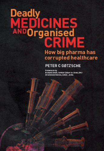 Peter Gøtzsche - Deadly medicine and organized crime